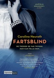 """Fartsblind"" av Carolina Neurath"