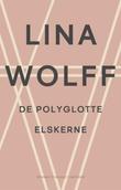 """De polygotte elskerne - roman"" av Lina Wolff"