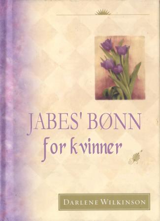 """""""Jabes' bønn for kvinner - lev et liv i velsignelse"""" av Darlene Wilkinson"""