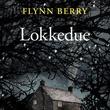 """""""Lokkedue"""" av Flynn Berry"""