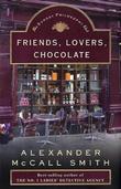 """Friends, lovers, chocolate - the sunday philosphy club"" av Alexander McCall Smith"