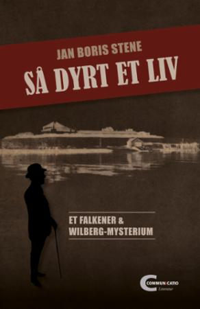 """""""Så dyrt et liv - et Falkener og Wilberg-mysterium"""" av Jan Boris Stene"""