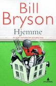"""""""Hjemme - en kort historie om de nære ting"""" av Bill Bryson"""