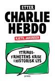 """""""Etter Charlie Hebdo ytringsfrihetens krise i historisk lys"""" av Kjetil A. Jakobsen"""