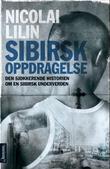 """""""Sibirsk oppdragelse - den sjokkerende historien om en sibirsk underverden"""" av Nicolai Lilin"""