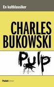 """Pulp"" av Charles Bukowski"