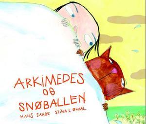 """""""Arkimedes og snøballen"""" av Hans Sande"""