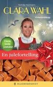 """""""Clara Wahl Vinterlandskap en juleforteling"""" av Natalie Normann"""