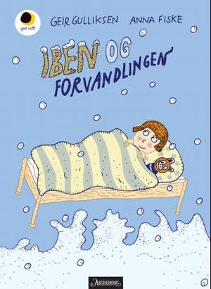 """""""Iben og forvandlingen"""" av Geir Gulliksen"""