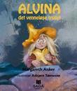 """""""Alvina - det venneløse trollet"""" av Margareth Anker"""