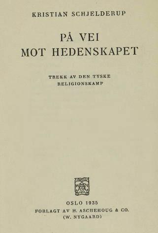 """""""På vei mot hedenskapet - Trekk av den tyske religionskamp"""" av Kristian Schjelderup"""