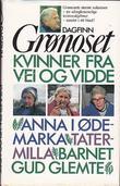 """""""Kvinner fra vei og vidde"""" av Dagfinn Grønoset"""