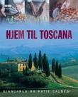 """""""Hjem til Toscana - oppskrifter fra en toskansk kokkeskole"""" av Giancarlo Caldesi"""