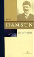 """""""Men livet lever"""" av Knut Hamsun"""