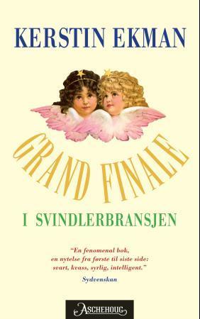 """Grand finale i svindlerbransjen - roman"" av Kerstin Ekman"