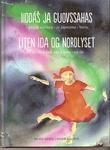 """""""Unna Iddás ja guovssahas - girjji eallima - ja jápmima - birra"""" av Beate Heide"""
