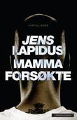 """""""Mamma forsøkte - fortellinger"""" av Jens Lapidus"""