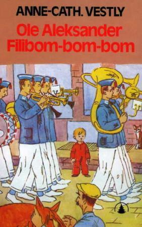 """""""Ole Aleksander Filibom-bom-bom"""" av Anne-Cath. Vestly"""
