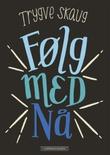 """""""Følg med nå"""" av Trygve Skaug"""
