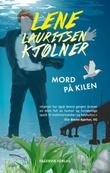 """""""Mord på Kilen - Olivia 6"""" av Lene Lauritsen Kjølner"""