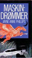 """""""Maskindrømmer"""" av Jayne Anne Phillips"""