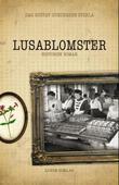 """""""Lusablomster - roman"""" av Dag Gustav Gundersen Storla"""