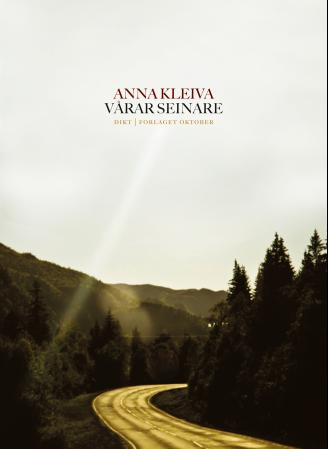 """""""Vårar seinare - dikt"""" av Anna Kleiva"""