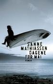 """""""Dagene før mai - roman"""" av Sanne Mathiassen"""
