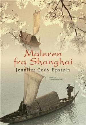 """""""Maleren fra Shanghai"""" av Jennifer Cody Epstein"""