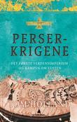 """""""Perserkrigene - det første verdensimperium og kampen om vesten"""" av Tom Holland"""