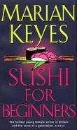 """""""Sushi for beginners"""" av Marian Keyes"""