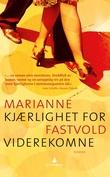 """""""Kjærlighet for viderekomne - roman"""" av Marianne Fastvold"""