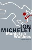 """""""Mordet på Woldnes - en kriminalroman med Vilhelm Thygesen"""" av Jon Michelet"""