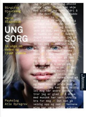 """""""Ung sorg - 14 unge om døden og livet videre"""" av Birgitte Gjestvang"""