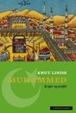 """""""Muhammed - kriger og profet"""" av Knut Lindh"""