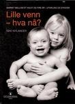 """""""Lille venn, hva nå? barnet fra et halvt år til fire år - utvikling og sykdom"""" av Gro Nylander"""