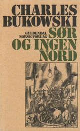 """""""Sør og ingen nord"""" av Charles Bukowski"""