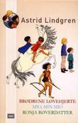 """""""Brødrene Løvehjerte ; Mio, min Mio ; Ronja Røverdatter"""" av Astrid Lindgren"""