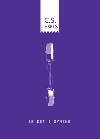 """""""Se det i øynene"""" av C.S. Lewis"""
