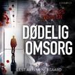 """""""Dødelig omsorg"""" av Egil Foss Iversen"""