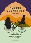 """""""Sykkeleventyret - 550 km gjennom Tyrkia med en hund på styret"""" av Ishbel Holmes"""