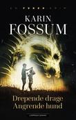 """""""Drepende drage, angrende hund roman"""" av Karin Fossum"""