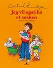 """""""Jeg vil også ha et søsken"""" av Astrid Lindgren"""