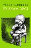 """""""Fy skam deg!"""" av Vidar Sandbeck"""