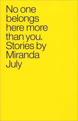"""No One Belongs Here More Than You - Stories"" av Miranda July"