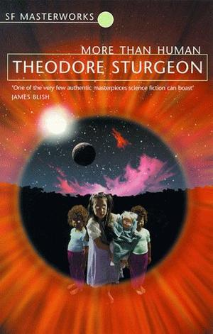 """More Than Human (S.F. Masterworks)"" av Theodore Sturgeon"