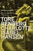 """""""Charlotte Isabel Hansen roman"""" av Tore Renberg"""