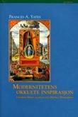 """""""Modernitetens okkulte inspirasjon - Giordano Bruno og arven etter Hermes Trismegistos"""" av Frances A. Yates"""