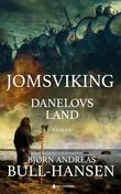 """""""Danelovs land"""" av Bjørn Andreas Bull-Hansen"""