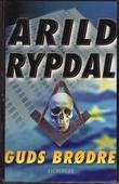 """""""Guds brødre - roman"""" av Arild Rypdal"""